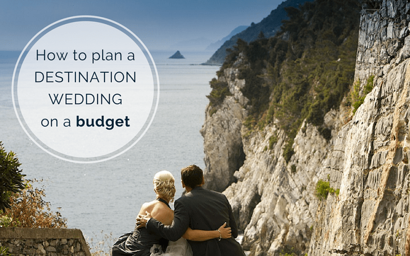 Destination Weddings on a Budget Weddings Abroad Guide