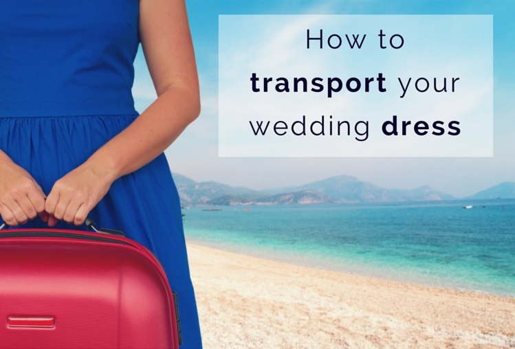 How to transport your wedding dress - weddingsabroadguide.com