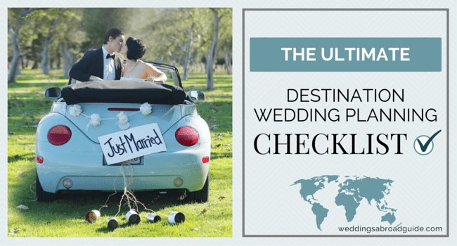 Wedding Planning Checklist For A Destination Abroad Weddingsabroadguide