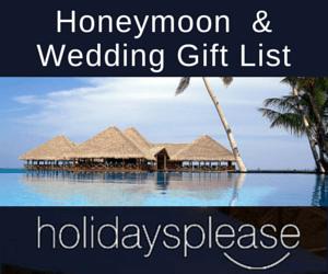 Honeymoon & Wedding Gift List by Holidaysplease