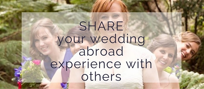 Submission at Weddings Abroad Guide // Share your destination wedding experience with others